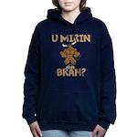 U Mirin Brah? bull Women's Hooded Sweatshirt