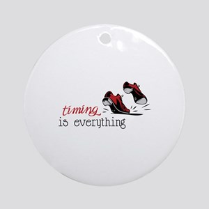 timing is everything Ornament (Round)