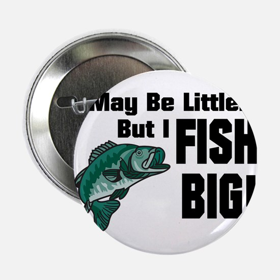 I Fish Big! Button