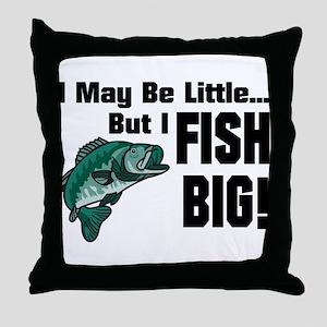 I Fish Big! Throw Pillow