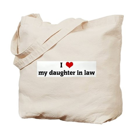 I Love my daughter in law Tote Bag