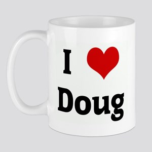 I Love Doug Mug