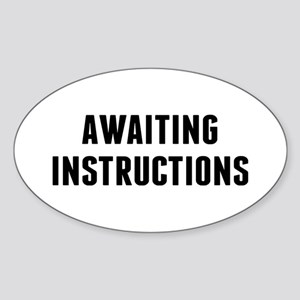 Awaiting Instruction Sticker (Oval)