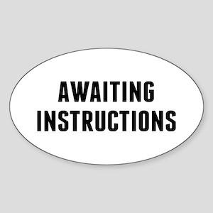 Awaiting Instruction Sticker (Oval)