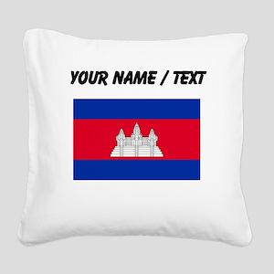 Custom Cambodia Flag Square Canvas Pillow