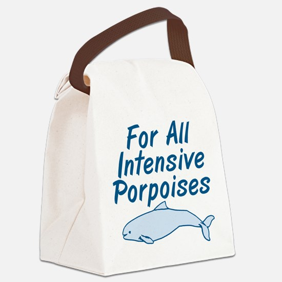 For All Intensive Porpoises Canvas Lunch Bag