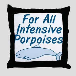 For All Intensive Porpoises Throw Pillow