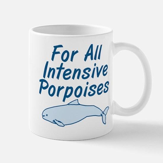 For All Intensive Porpoises Mugs