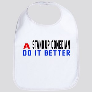 Stand-up comedian Do It Better Cotton Baby Bib