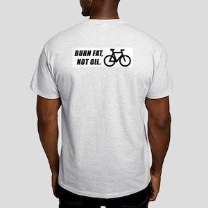 Burn fat not oil, on the back Ash Grey T-Shirt