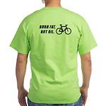Burn fat not oil, on the back Green T-Shirt