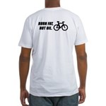 Burn fat not oil, on the back Fitted T-Shirt