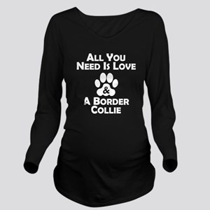 Love And A Border Collie Long Sleeve Maternity T-S