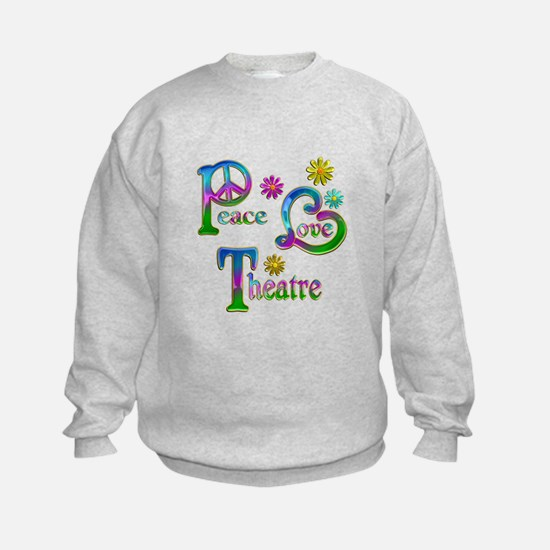 Peace Love Theatre Sweatshirt