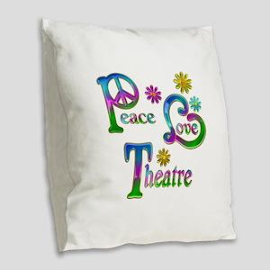 Peace Love Theatre Burlap Throw Pillow