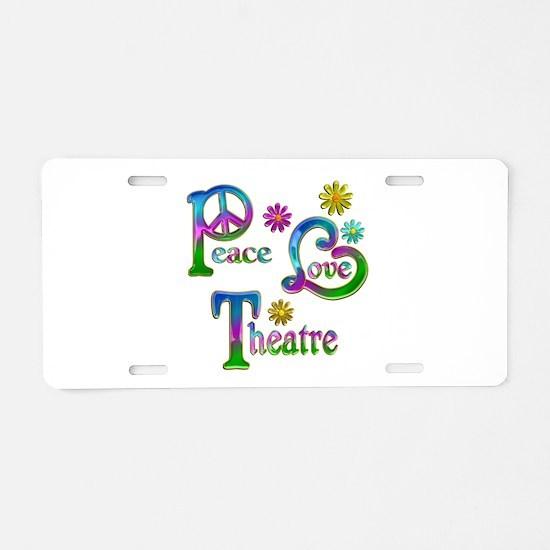 Peace Love Theatre Aluminum License Plate