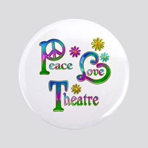 "Peace Love Theatre 3.5"" Button"