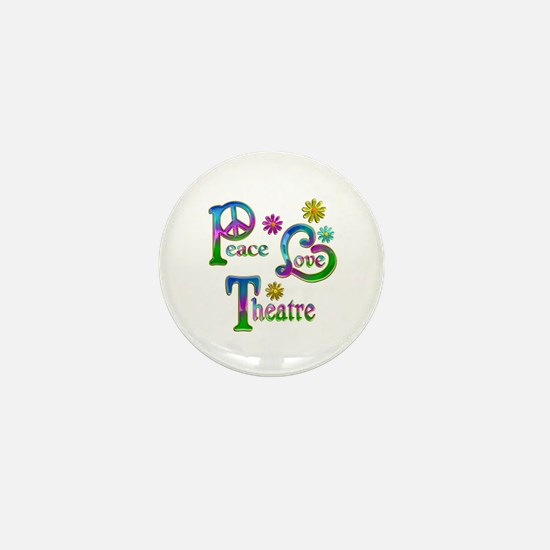 Peace Love Theatre Mini Button