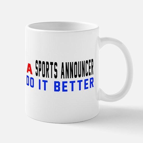 Sports announcer Do It Better Mug