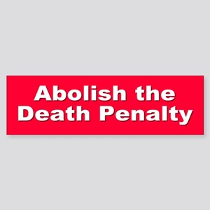 ABOLISH DEATH PENALTY Bumper Sticker