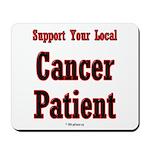 Local Cancer Patient Mousepad