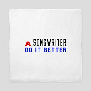 Songwriter Do It Better Queen Duvet