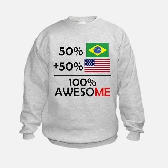 Half Brazilian Half American Sweatshirt
