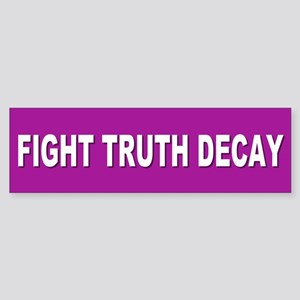 TRUTH DECAY Bumper Sticker