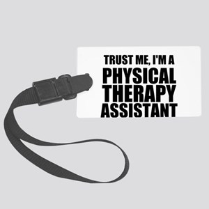 Trust Me, Im A Physical Therapy Assistant Luggage