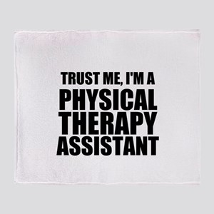 Trust Me, Im A Physical Therapy Assistant Throw Bl