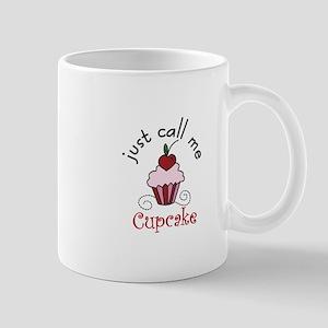 Just Call Me Cupcake Mugs