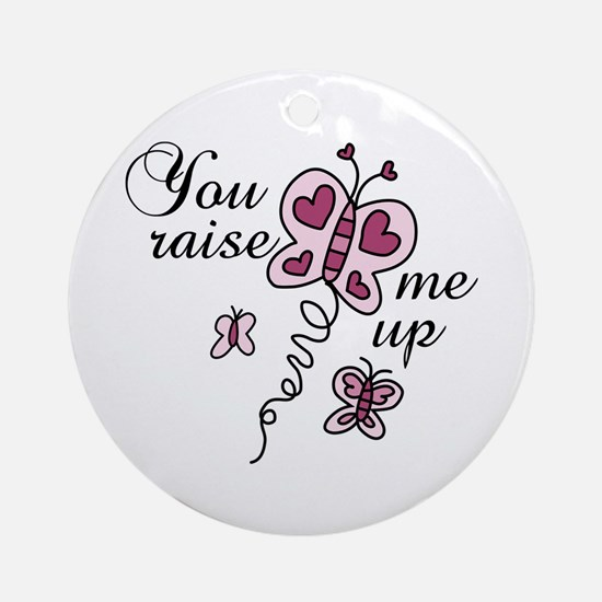 You Raise Me Up Ornament (Round)