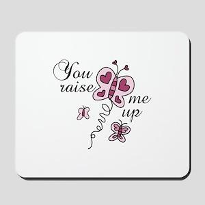 You Raise Me Up Mousepad