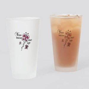 You Raise Me Up Drinking Glass