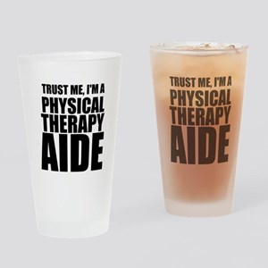 Trust Me, Im A Physical Therapy Aide Drinking Glas