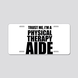 Trust Me, Im A Physical Therapy Aide Aluminum Lice