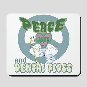 Peace Love and Dental Floss Mousepad