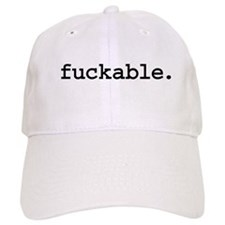 fuckable. Cap