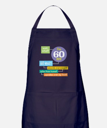 Wait, what, Im 60? Dark shirt Apron (dark)