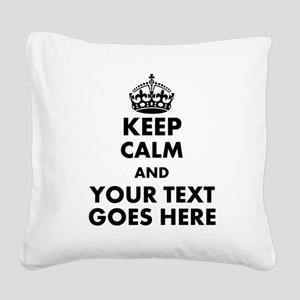 keep calm gifts Square Canvas Pillow