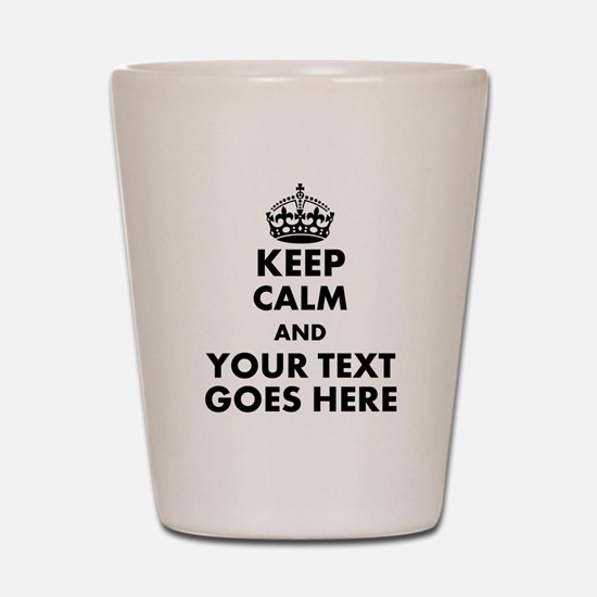 keep calm gifts Shot Glass