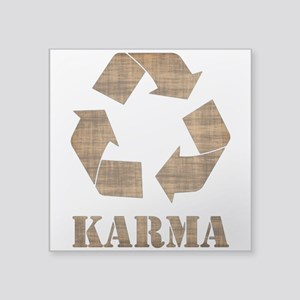 Karma is merely your actions recycled Sticker 3x3