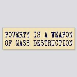 POVERTY IS WMD Bumper Sticker