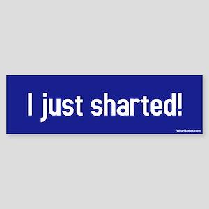 I just sharted! Bumper Sticker