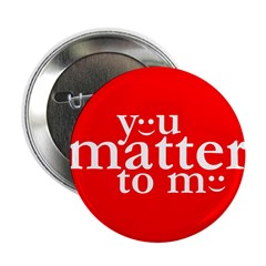 You Matter to Me Day 2.25