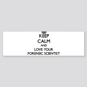 Keep Calm and Love your Forensic Scientist Bumper