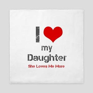 I Love My Daughter Queen Duvet