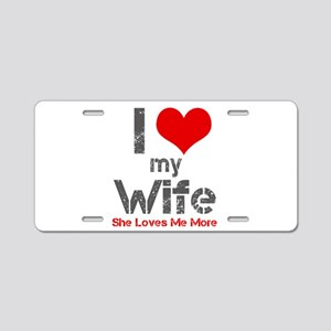 I Love My Wife Aluminum License Plate
