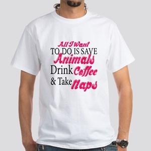 All I want To Do Is Save Animals Drink Coffee And