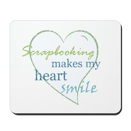 Scrapbooking makes my heart smile Mousepad